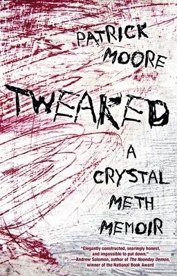 Tweaked: A Crystal Meth Memoir - Moore, Patrick, Sir