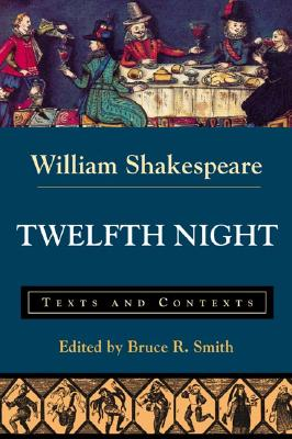 Twelfth Night or What You Will: Texts and Contexts - Shakespeare, William, and Lothian, J M (Editor)