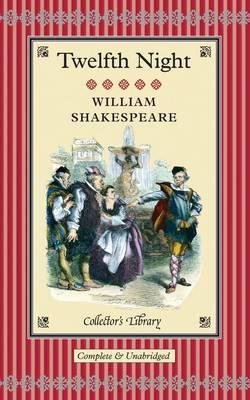 Twelfth Night: What You Will - Shakespeare, William, and Mighall, Robert (Introduction by)