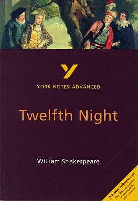 Twelfth Night: York Notes Advanced - Smith, Emma