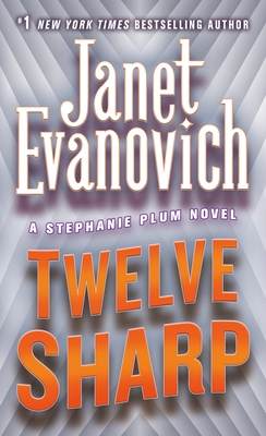 Twelve Sharp - Evanovich, Janet