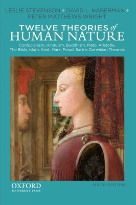 Twelve Theories of Human Nature - Stevenson, Leslie, and Haberman, David L, and Matthews Wright, Peter
