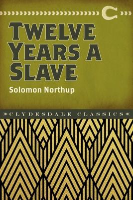 Twelve Years a Slave - Northup, Solomon