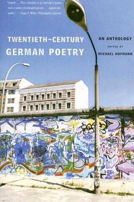Twentieth-Century German Poetry: An Anthology - Hofmann, Michael, (As
