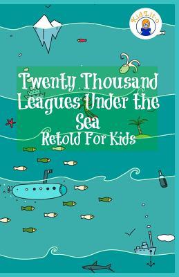 Twenty Thousand Leagues Under the Sea Retold for Kids (Beginner Reader Classics) - James, Max