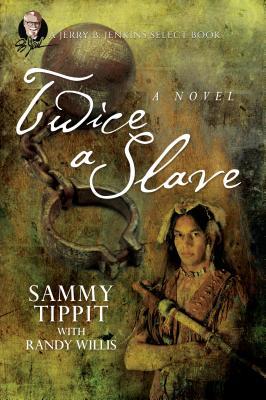 Twice a Slave - Tippit, Sammy