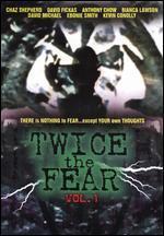 Twice the Fear, Vol. 1