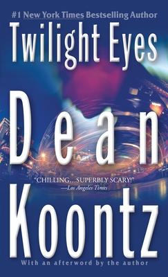 Twilight Eyes - Koontz, Dean R