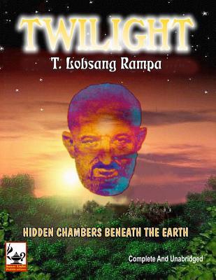 Twilight: Hidden Chambers Beneath the Earth - Rampa, T Lobsang