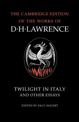Twilight in Italy and Other Essays - Lawrence, D H, and Boulton, James T (Editor), and Black, M H (Editor)
