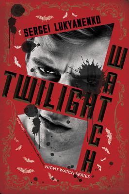 Twilight Watch - Lukyanenko, Sergei