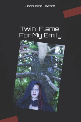 Twin Flame for My Emily - Howard, J
