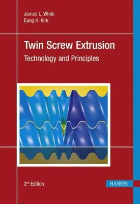 Twin Screw Extrusion: Technology and Principles - White, James L., and Kim, Eung Kyu