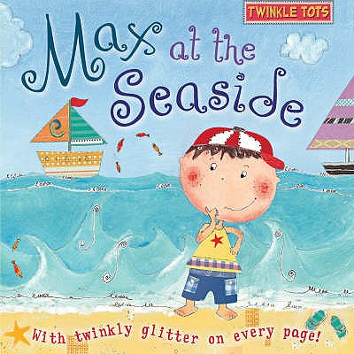 Twinkle Tots: Max at the Seaside -