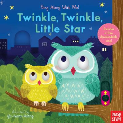Twinkle, Twinkle, Little Star: Sing Along with Me! - Nosy Crow