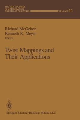 Twist Mappings and Their Applications - McGehee, Richard (Editor)