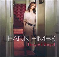Twisted Angel - LeAnn Rimes