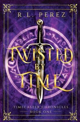 Twisted by Time: A Dark Fantasy Romance - Perez, R L