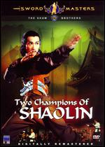 Two Champions of Shaolin - Chang Cheh