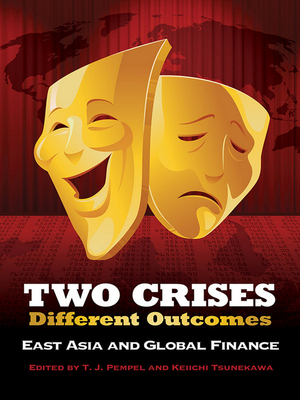 Two Crises, Different Outcomes: East Asia and Global Finance - Pempel, T J (Editor)