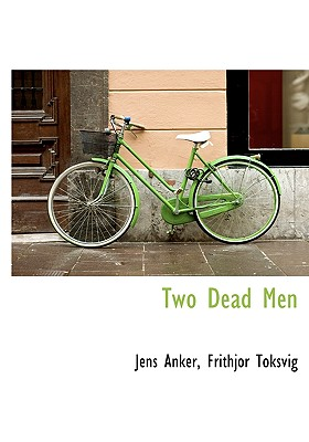 Two Dead Men - Anker, Jens, and Toksvig, Frithjor