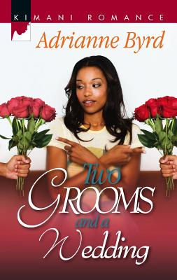 Two Grooms and a Wedding - Byrd, Adrianne