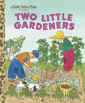 Two Little Gardeners - Brown, Margaret Wise, and Hurd, Edith Thacher