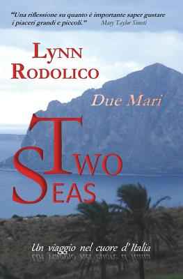 Two Seas - Due Mari - Rodolico, Lynn, and Rodolico, Antonino (Translated by)