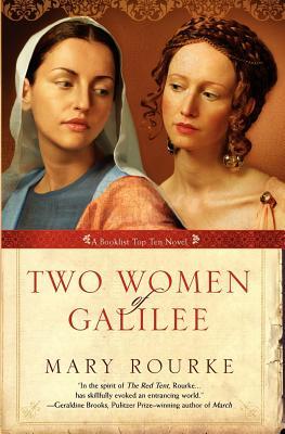 Two Women of Galilee - Rourke, Mary