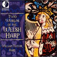 Two Worlds of the Welsh Harp - William Taylor (harp)