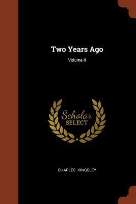 Two Years Ago; Volume II - Kingsley, Charles