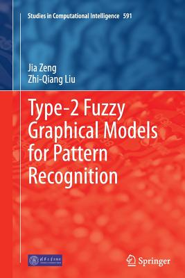 Type-2 Fuzzy Graphical Models for Pattern Recognition - Zeng, Jia