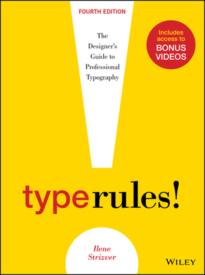 Type Rules: The Designer's Guide to Professional Typography - Strizver, Ilene