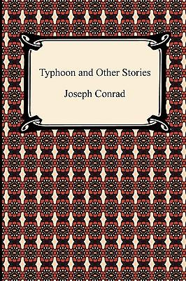 Typhoon and Other Stories - Conrad, Joseph