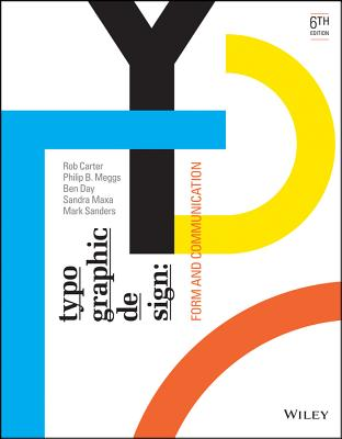 Typographic Design: Form and Communication - Carter, Rob, and Meggs, Philip B, and Day, Ben