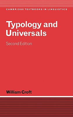 Typology and Universals - Croft, William, and Anderson, S R (Editor), and Bresnan, J (Editor)