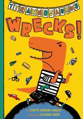 Tyrannosaurus Wrecks! - Bardhan-Quallen, Sudipta