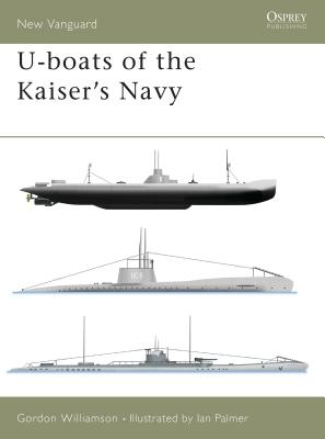 U-Boats of the Kaiser's Navy - Williamson, Gordon