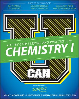 U Can: Chemistry I for Dummies - Moore, John T, and Hren, Chris, and Mikulecky, Peter J