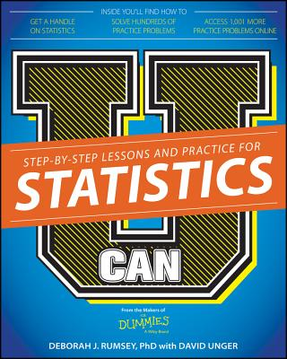 U Can: Statistics for Dummies - Rumsey, Deborah J., and Unger, David