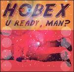 U Ready Man?