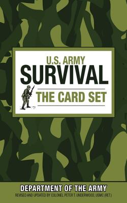 U.S. Army Survival: the Card Set - Department Of The Army, Peter T. Underwood Usmc (Ret) (Editor)