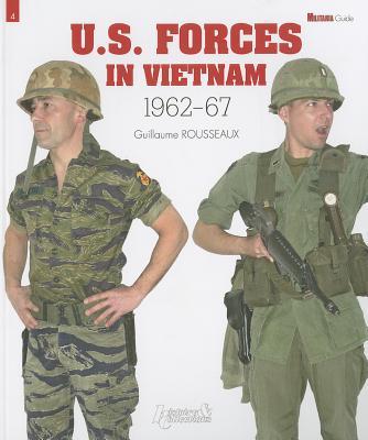 U.S. Forces in Vietnam: 1962-1967 - Rousseaux, Guillaume