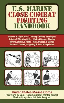 U.S. Marine Close Combat Fighting Handbook - United States Marine Corps, and Hoban, Jack (Foreword by)