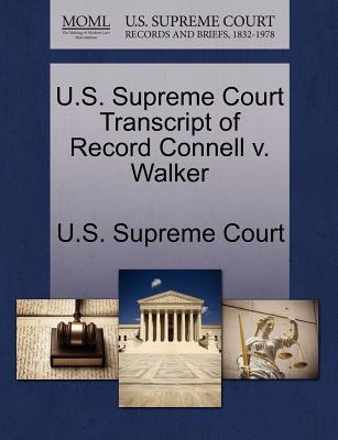 U.S. Supreme Court Transcript of Record Connell V. Walker - U S Supreme Court (Creator)