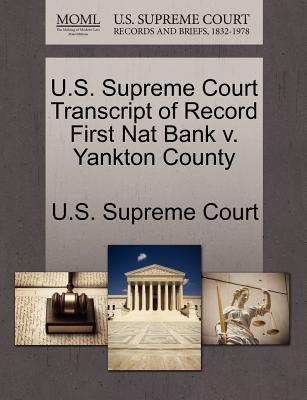 U.S. Supreme Court Transcript of Record First Nat Bank V. Yankton County - U S Supreme Court (Creator)
