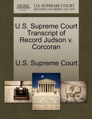 U.S. Supreme Court Transcript of Record Judson V. Corcoran - U S Supreme Court (Creator)