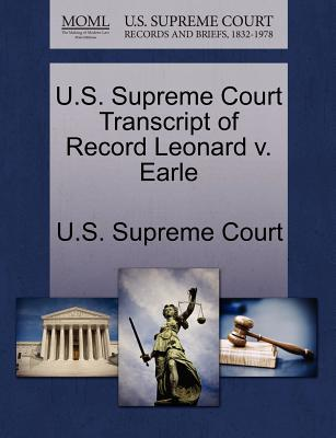U.S. Supreme Court Transcript of Record Leonard V. Earle - U S Supreme Court (Creator)