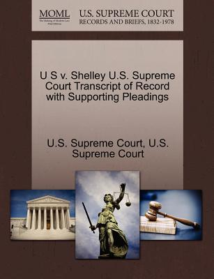 U S V. Shelley U.S. Supreme Court Transcript of Record with Supporting Pleadings - U S Supreme Court (Creator)