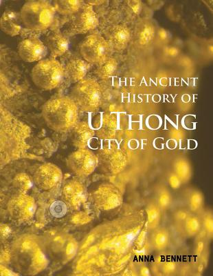 U Thong: City of Gold - Bennett, Anna